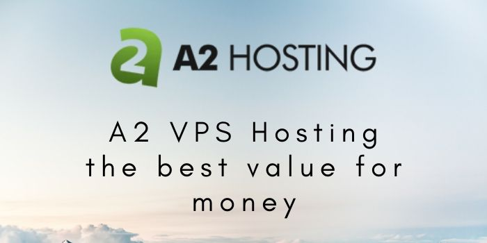 A2 VPS Hosting the best value for money – A Detailed Review