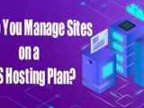 How Do You Manage Sites on a VPS Hosting Plan?