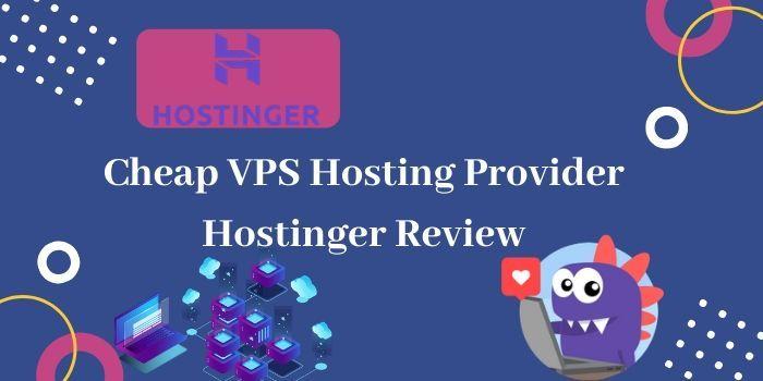 Cheap VPS Hosting Provider Hostinger Review