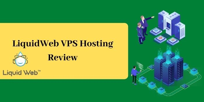 LiquidWeb VPS Hosting Review