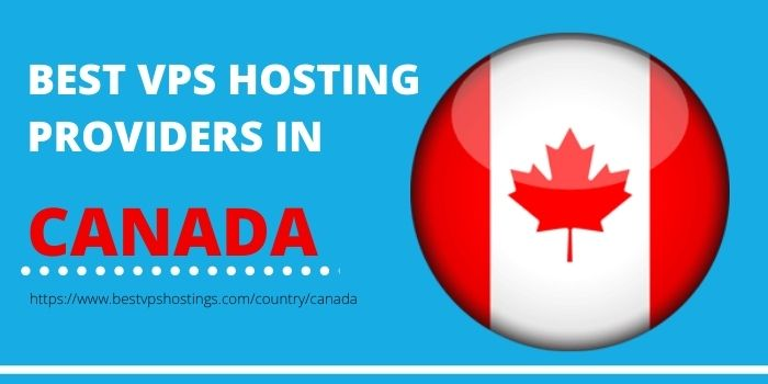 Best VPS Hosting Companies in Canada 2020