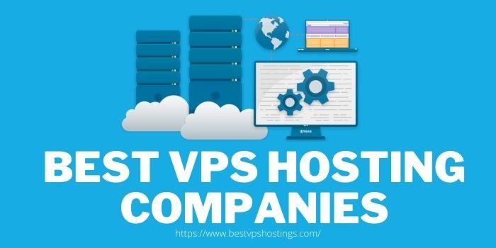 Best VPS Hosting Companies 2021