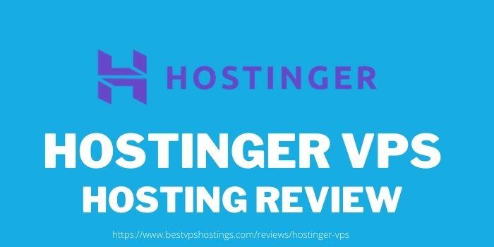 Hostinger VPS Hosting Review 2021
