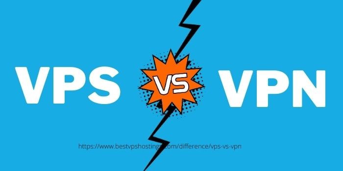 VPS VS VPN | Which One You Are Looking For?