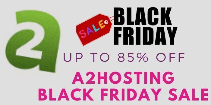 A2Hosting Black Friday Sale
