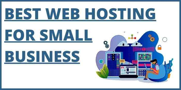 Best 5 Web Hosting Services For Small Businesses In 2021